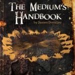 The Medium's Handbook by James Duvalier